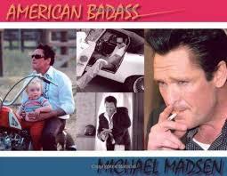 American Badass - Michael Madsen